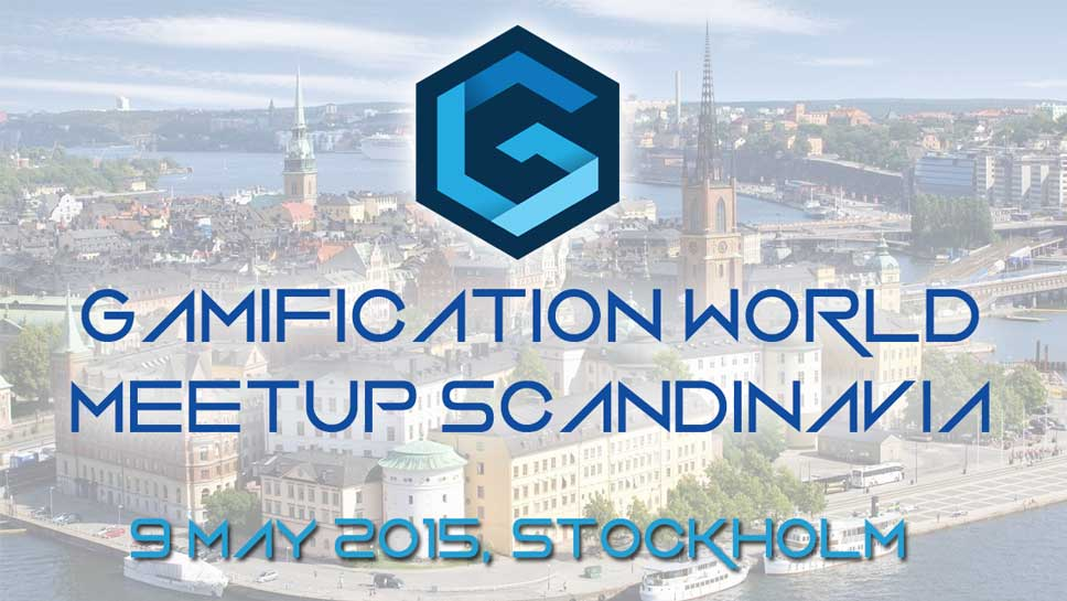 Gamification World Meetup Scandinavia 9 Maj